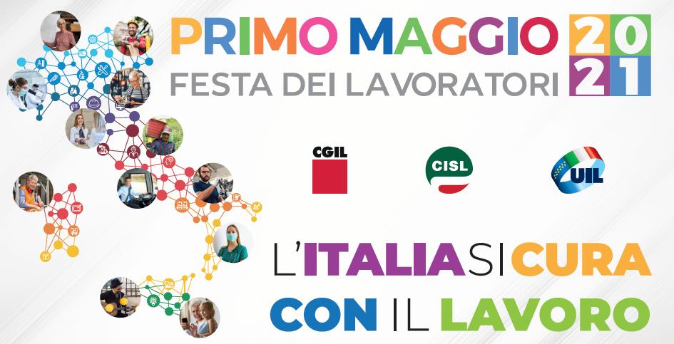 """1° maggio 2021 """"L'Italia Si Cura con il lavoro"""""""